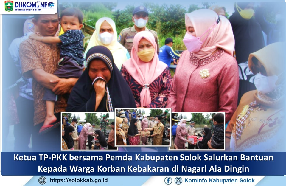 Ketua TP-PKK bersama Pemda Kabupaten Solok Salurkan Bantuan  Kepada Warga Korban Kebakaran di Nagari Aia Dingin