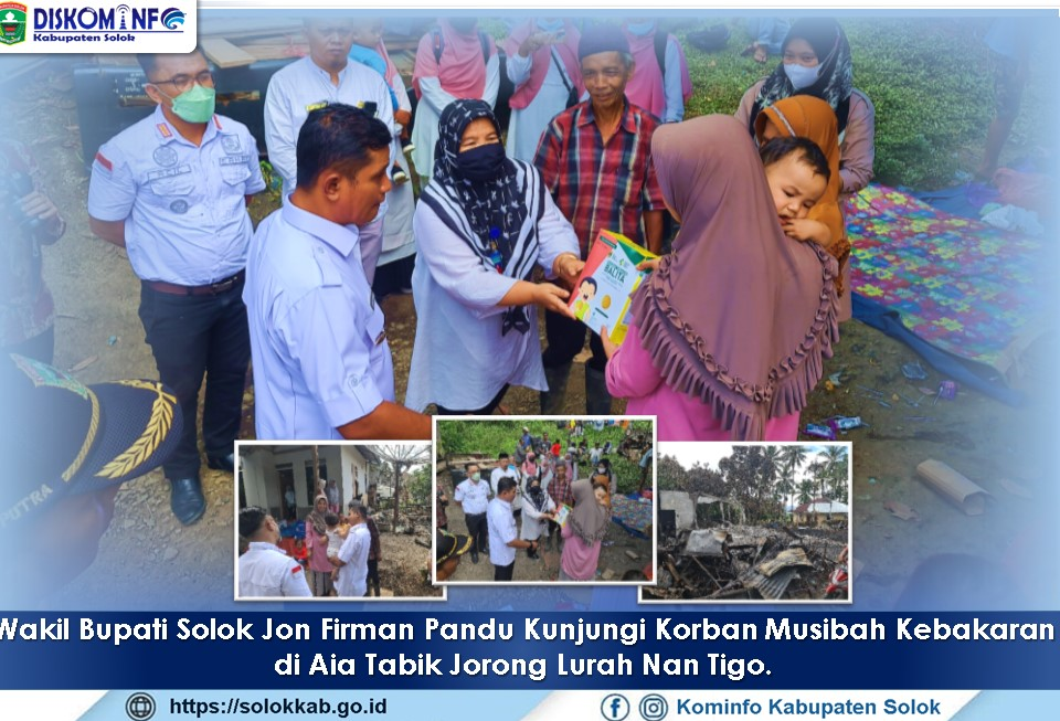 Wabup Jon Firman Pandu Kunjungi Warga Korban Musibah Kebakaran  di Jorong Lurah Nan Tigo Nagari Selayo